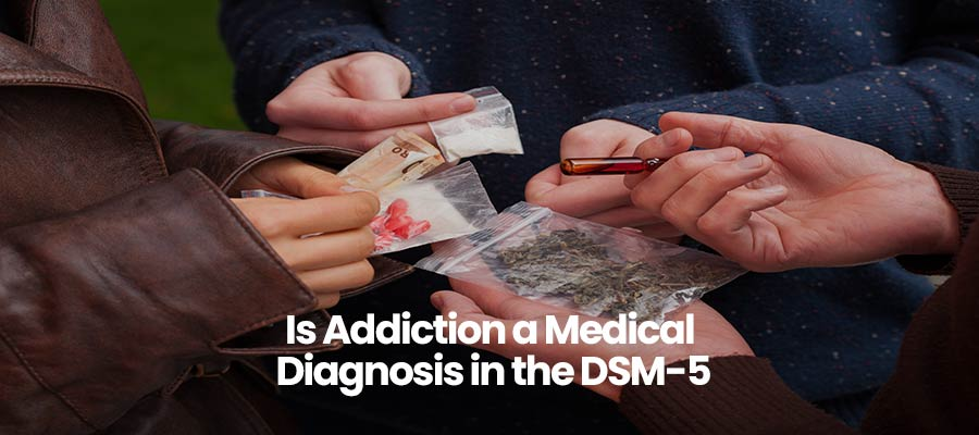Is Addiction a Medical Diagnosis in the DSM-5