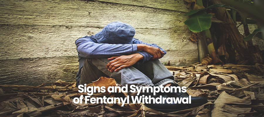 Signs and Symptoms of Fentanyl Withdrawal