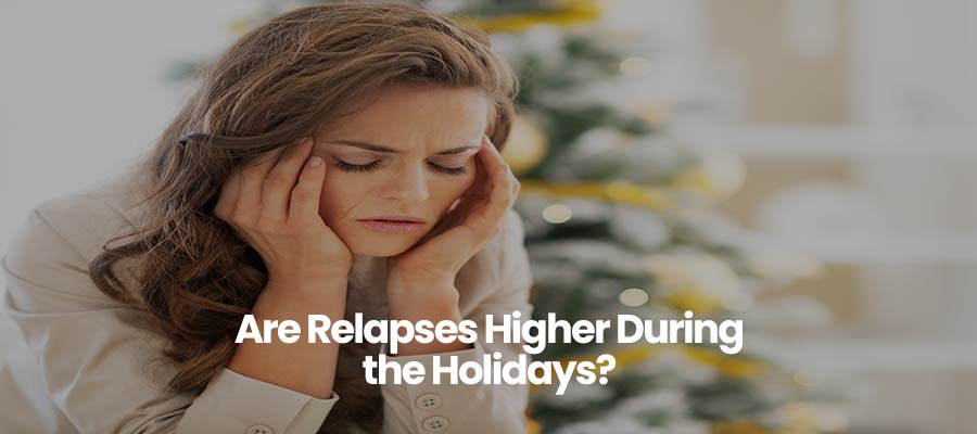Are Relapses Higher During the Holidays?