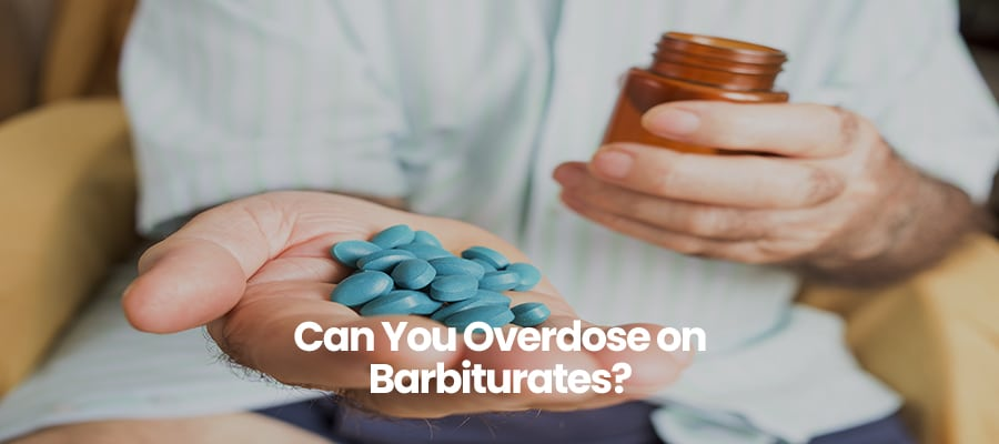 Can You Overdose on Barbiturates?