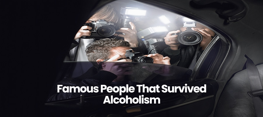 Famous People That Survived Alcoholism