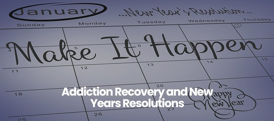 Addiction Recovery and New Years Resolutions