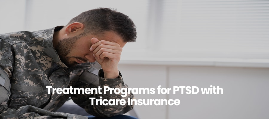 Treatment Programs for PTSD with Tricare Insurance