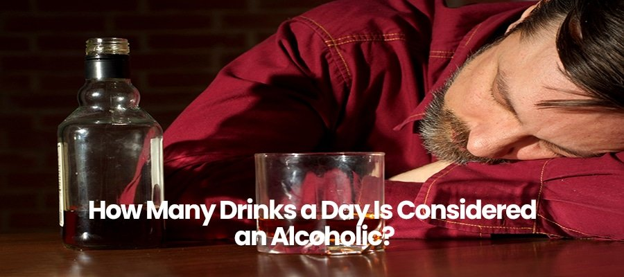 How Many Drinks a Day Is Considered an Alcoholic?