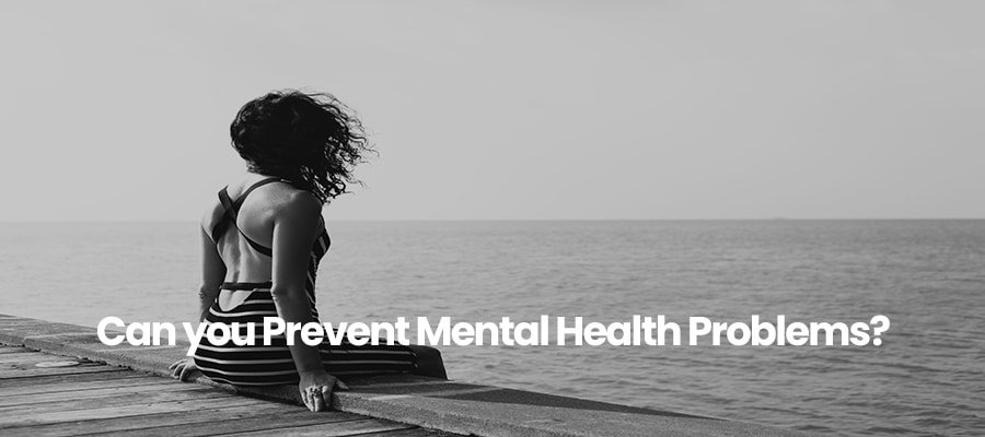 Can you Prevent Mental Health Problems?